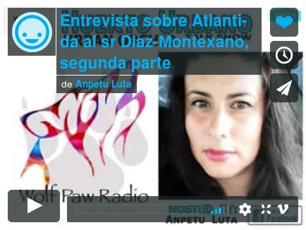 LA ATLÁNTIDA HISTORIA Y CIENCIA Entrevista radial en dos partes a Georgeos Díaz-Montexano – ATLANTIS