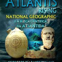 ATLANTIS RISING - National Geographic e a busca científica da Atlântida - Georgeos Díaz-Montexano