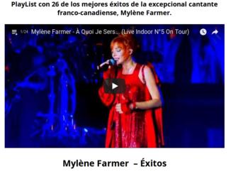 PlayList con 26 de los mejores éxitos de la excepcional cantante franco-canadiense, Mylène Farmer.