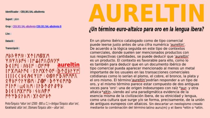 AURELTIN ¿Un término euro-altaico para 'oro' en la lengua ibera? Por Georgeos Díaz-Montexano, Historical-Scientific Atlantology Adviser for National Geographic / President Emeritus of Scientific Atlantology International Society (SAIS) / Accepted Member of The Epigraphic Society.