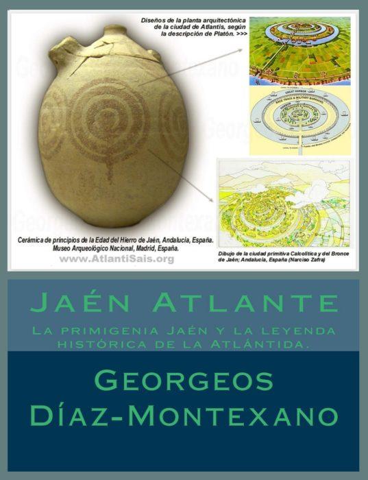 JAÉN ATLANTE. La leyenda histórica de la Atlántida y la primigenia Jaén, por Georgeos Díaz-Montexano.
