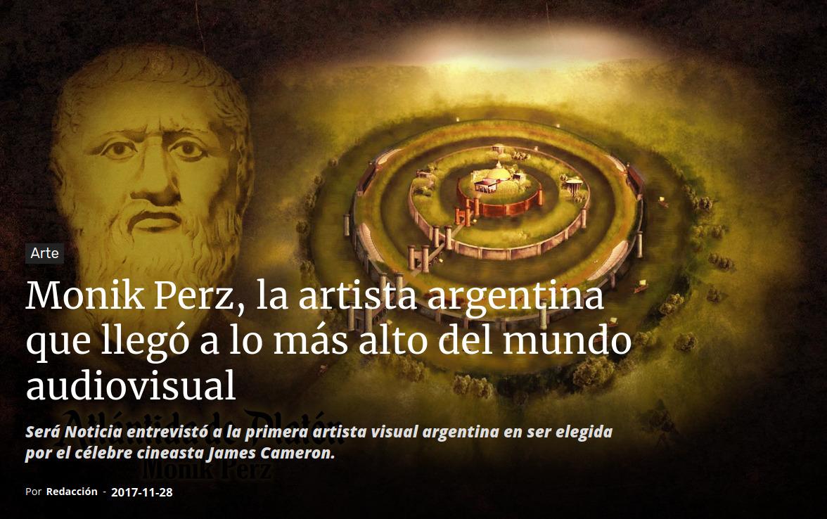 Monik Perz, la artista argentina que llegó a lo más alto del mundo audiovisual. Será Noticia entrevistó a la primera artista visual argentina en ser elegida por el célebre cineasta James Cameron.