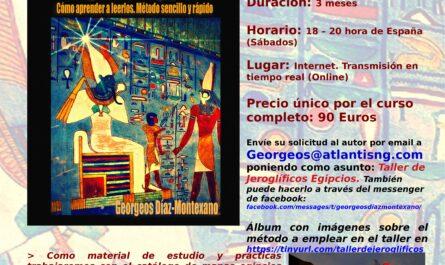 CURSO ONLINE DE INTRODUCCIÓN A LOS JEROGLÍFICOS EGIPCIOS.Origen, antigüedad, su utilización como escritura y simbolismo mágico-religioso de los más importantes jeroglíficos egipcios.Profesor: Georgeos Díaz-Montexano.
