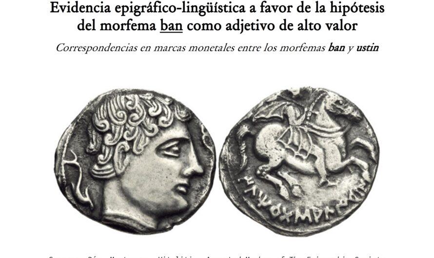 Evidencia epigráfico-lingüística a favor de la hipótesis del morfema ban como adjetivo de alto valor.