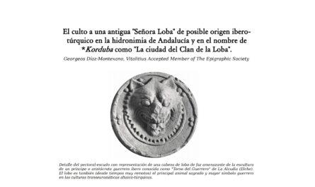 """El culto a una antigua """"Señora Loba"""" de posible origen ibero-túrquico en la hidronimia de Andalucía y en el nombre de *Korduba como """"La ciudad del Clan de la Loba""""."""