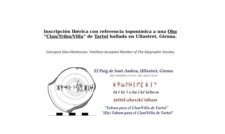"""Inscripción Ibérica con referencia toponímica a una Oba """"Clan/Tribu/Villa"""" de Tartol hallada en Ullastret, Girona."""